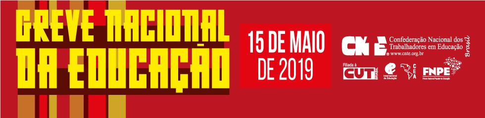 826d898a7908 Greve Nacional da Educação - 15 de Maio (2019) - CNTE - Confederação ...